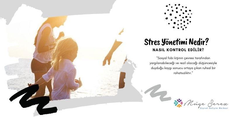 Stres Yönetimi Nedir? Nasıl Kontrol Edilir?
