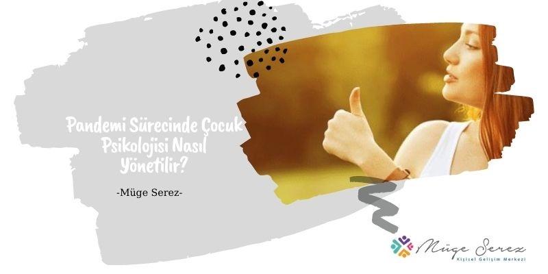 Pandemi Sürecinde Çocuk Psikolojisi Nasıl Yönetilir?