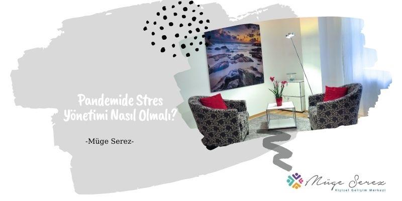 Pandemide Stres Yönetimi Nasıl Olmalı?